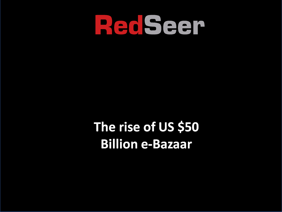 The Rise of US $50 Billion e-Bazaar